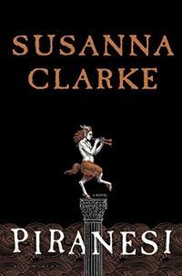 Piranesi by Susanna Clarke front cover